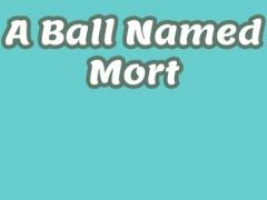 A Ball Named Mort 1.2.1 Screenshot