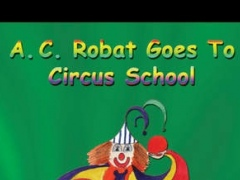A. C. Robat Goes To Circus School 1.0 Screenshot