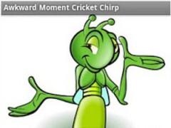 Awkward Cricket Chirp 2.5.4 Screenshot