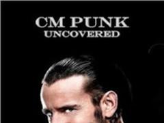 CM Punk Uncovered 1.01 Screenshot