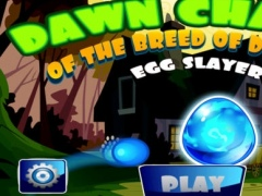 Dawn Chaser of the Breed of Dragon Egg Slayer 1.0.0 Screenshot