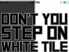 Don't you Step on White Tile 1.0 Screenshot