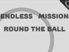 Endless Mission:Round the ball 1.0 Screenshot