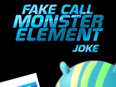Fake Call Monster Element Joke 1.0 Screenshot