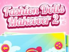 Fashion Dolls Makeover 2 Dress Up Game 1.0 Screenshot