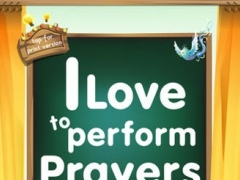 I Love to Perform Prayers – I'm Learning My Rel... 1.0 Screenshot