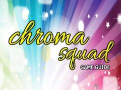 PRO - Chroma Squad Game Version Guide 1.0 Screenshot