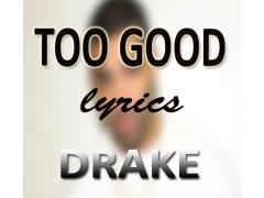 Too Good Music Lyrics DRAKE 1.0 Screenshot