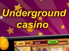 Undergroud casino - free slots online 1.0 Screenshot